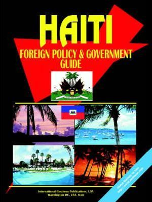 Haiti Foreign Policy and Government Guide