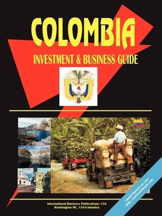Colombia Investment and Business Guide