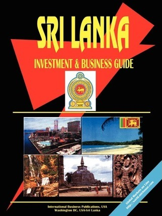 Sri Lanka Investment and Business Guide