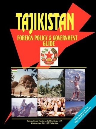 Tajikistan Foreign Policy and Government Guide