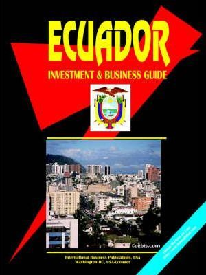 Ecuador Investment and Business Guide