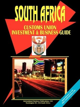 South African Customs Union (Sacu) Investment and Business Guide