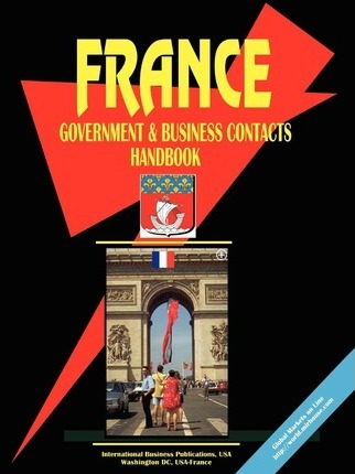 France Government and Business Contacts Handbook
