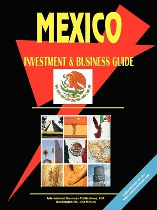 Mexico Investment and Business Guide