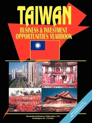 Taiwan Business and Investment Opportunities Yearbook