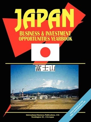 Japan Business and Investment Opportunities Yearbook