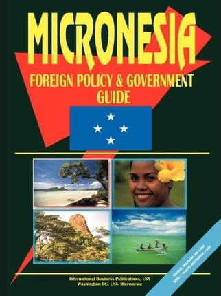 Micronesia Foreign Policy and Government Guide