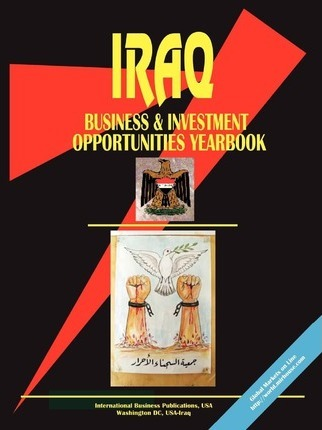 Iraq Business and Investment Opportunities Yearbook