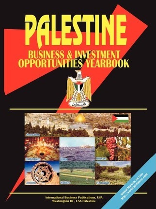 Palestine Business and Investment Opportunities Yearbook