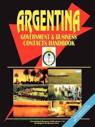 Argentina Government and Business Contacts Handbook