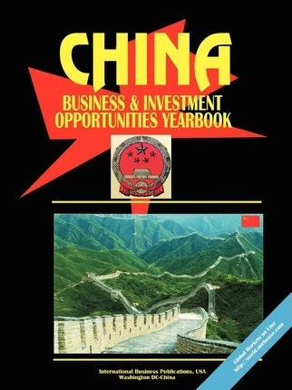 China Business and Investment Opportunities Yearbook