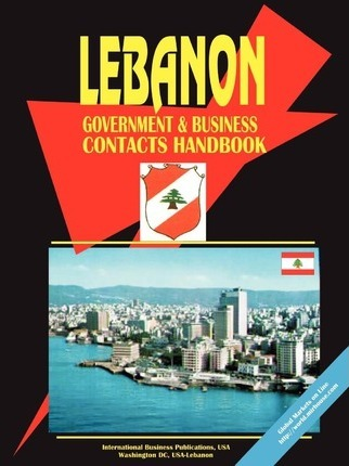 Lebanon Government and Business Contacts Handbook