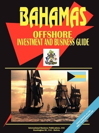Bahamas Offshore Investment and Business Guide