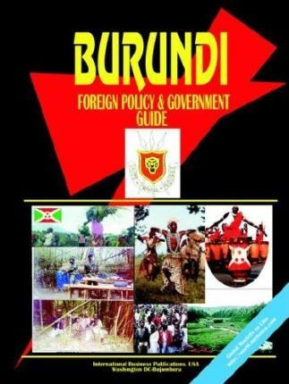 Burundi Foreign Policy and Government Guide