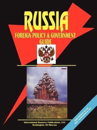 Russia Foreign Policy and Government Guide