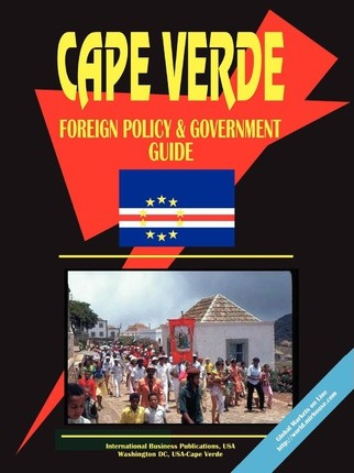 Cape Verde Foreign Policy and Government Guide