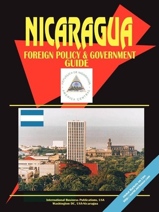 Nicaragua Foreign Policy and Government Guide