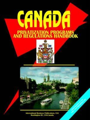 Canada Privatization Programs and Regulations Handbook