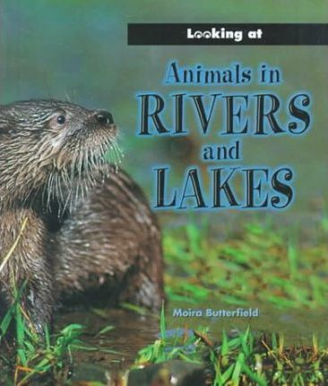 Animals in Rivers and Lakes