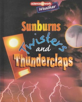 Sunburns, Twisters, and Thunderclaps