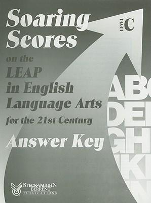 Soaring Scores on the Leap in English Language Arts for the 21st Century, Answer Key, Level C