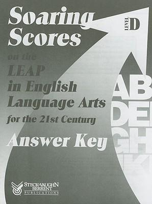 Soaring Scores on the LEAP in English Language Arts for the 21st Century, Answer Key, Level D