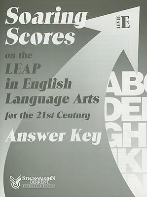 Soaring Scores on the LEAP in English Language Arts for the 21st Century, Answer Key, Level E