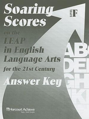 Soaring Scores on the LEAP in English Language Arts for the 21st Century, Answer Key, Level F