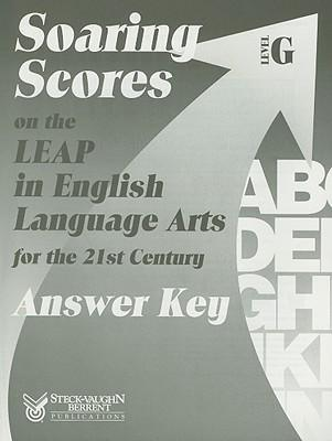 Soaring Scores on the LEAP in English Language Arts for the 21st Century, Answer Key, Level G