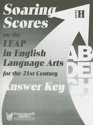 Soaring Scores on the LEAP in English Language Arts for the 21st Century, Answer Key, Level H
