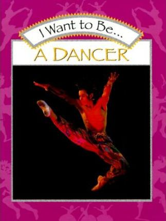 I Want to be a Dancer
