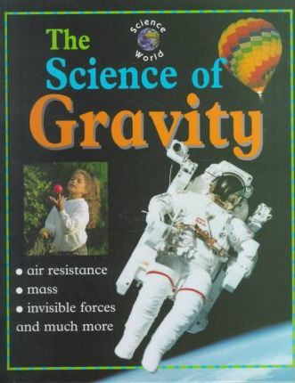 The Science of Gravity