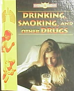 Drinking, Smoking, and Other Drugs