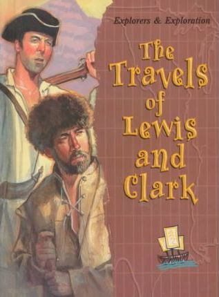 The Travels of Lewis and Clark