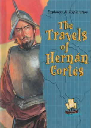 The Travels of Hernan Cortes