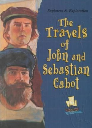 The Travels of John and Sebastian Cabot