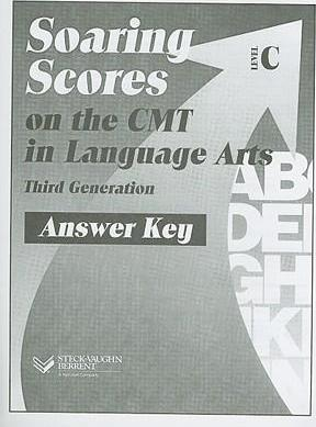 Soaring Scores on the CMT in Language Arts Third Generation, Answer Key, Level C