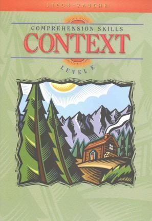 Steck-Vaughn Comprehension Skill Books: Student Edition (Level E) Context