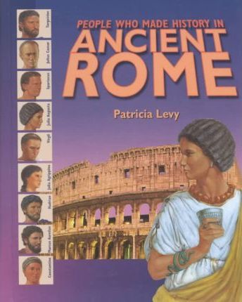 People Who Made History in Ancient Rome