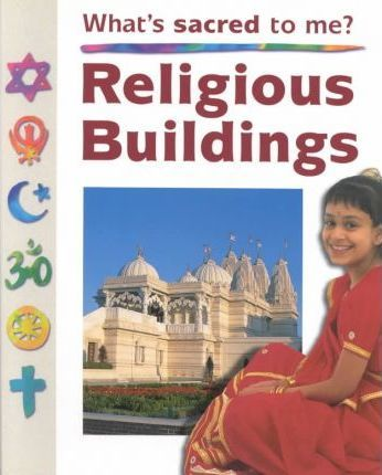 Religious Buildings Sb-Whats Sacred to