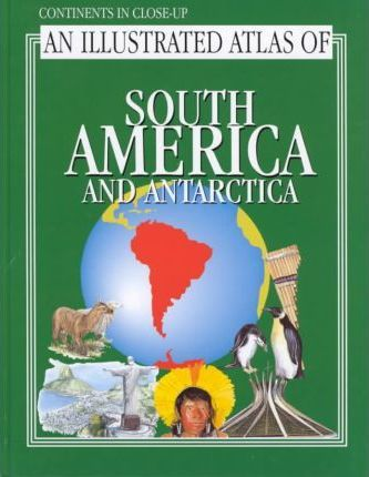 Illustrated Atlas of South America and Antarctica
