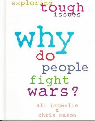 Why Do People Fight Wars?