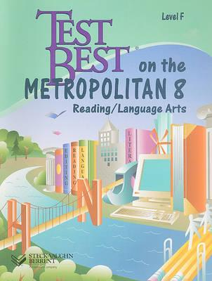 Test Best on the Metropolitan 8: Reading/Language Arts, Level F