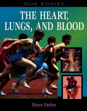 The Heart, Lungs, and Blood