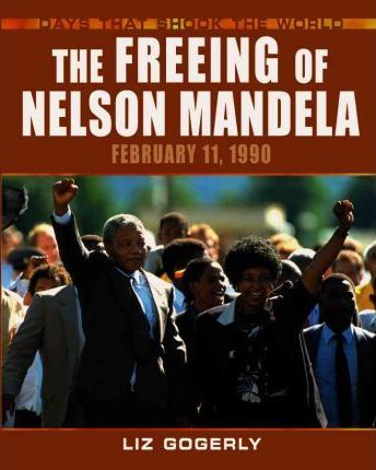 Days That Shock the World the Freeing of Nelson Mandela