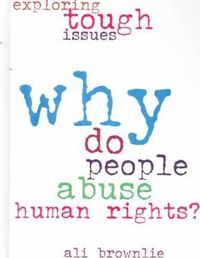 Why Do People Abuse Human Rights?