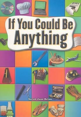 If You Could Be Anything