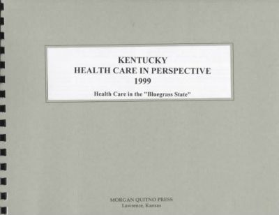 Kentucky Health Care in Perspective 1999