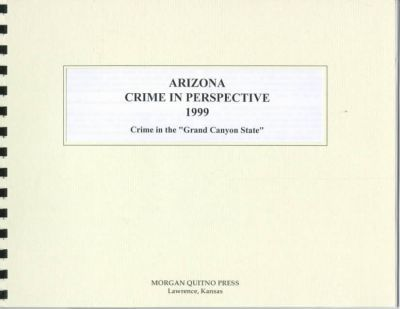 Arizona Crime in Perspective 1999