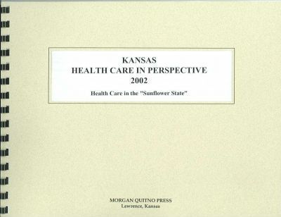 Kansas Health Care in Perspective